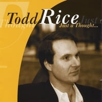 Todd Rice | It's Just a Thought