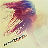 Todd Richards | Clouds in Blue Jeans
