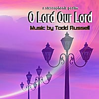 Todd Russell | O Lord Our Lord