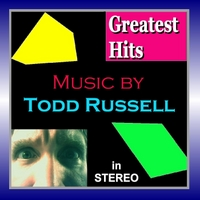 Todd Russell | Greatest Hits in Stereo