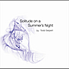 Todd Seipert: Solitude on Summer