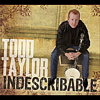 Todd Taylor | Indescribable