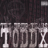 Toddx | The Drug Years