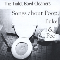 The Toilet Bowl Cleaners | Songs About Poop, Puke & Pee