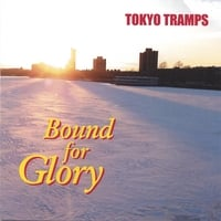 Tokyo Tramps | Bound For Glory