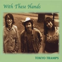Tokyo Tramps | With These Hands