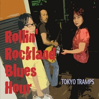 Tokyo Tramps | Rollin' Rockland Blues Hour
