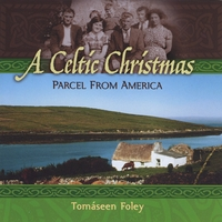 Tomáseen Foley | A Celtic Christmas: Parcel from America