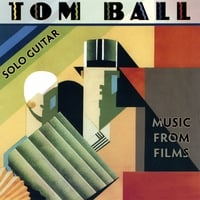 Tom Ball | Solo Guitar:  Music from Films