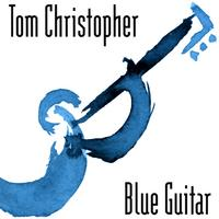 Tom Christopher | Blue Guitar