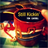 Tom Cantrell | Still Kickin'