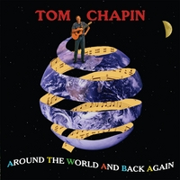 Tom Chapin | Around The World And Back Again