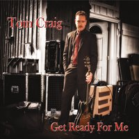 Tom Craig & Soul Patch | Get Ready for Me