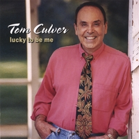 Tom Culver | Lucky To Be Me