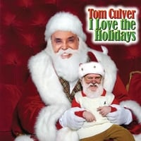 Tom Culver | I Love the Holidays