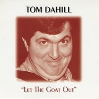 Tom Dahill | Let The Goat Out