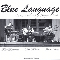 Tom Wunderlich, Dan Kimbro, John Henry | Blue Language (Not Your Mother's Singer/Songwriter Circle)