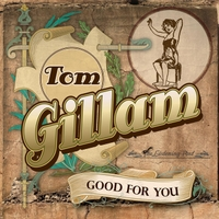 Tom Gillam | Good for You