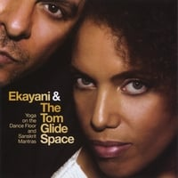 Ekayani And The Tom Glide Space | Yoga On The Dancefloor And Sanskrit Mantras