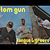 Tom Gun: Tongue & Groove