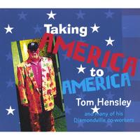 Tom Hensley | Taking America to America