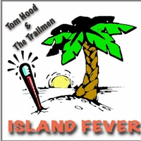 Tom Hood and The Trailmen | Island Fever