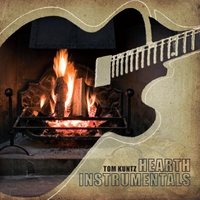Tom Kuntz | Hearth Instrumentals