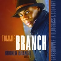 Tommie Branch | Broken Branch, Vol.1