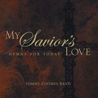 Tommy Coomes Band | My Savior's Love