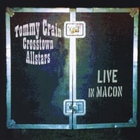Tommy Crain & the Crosstown Allstars | Live in Macon