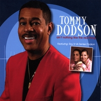 Tommy Dodson | Ain't Nothing Like The Real Thing