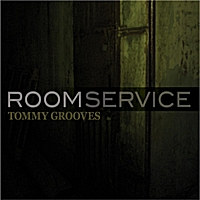 Tommy Grooves | Room Service