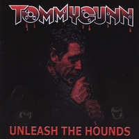 Tommy Gunn | Unleash the Hounds
