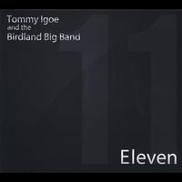 Tommy Igoe and the Birdland Big Band | Eleven
