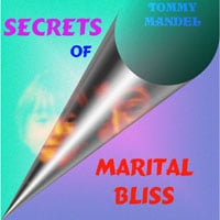 Tommy Mandel | Secrets of Marital Bliss
