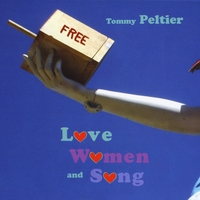 Tommy Peltier | Love, Women and Song