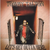 Tommy Talton | Let's Get Outta Here