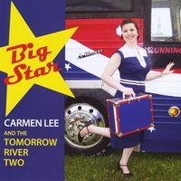Carmen Lee & The Tomorrow River Two | Big Star