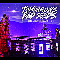 Tomorrows Bad Seeds | The Great Escape