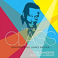 Tom Sanders | A Touch of Class (Remembering James Brown)