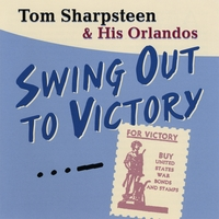 Tom Sharpsteen & His Orlandos | Swing Out to Victory