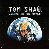 Tom Shaw | Living In The World