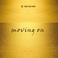 Tom Soltron | Moving On