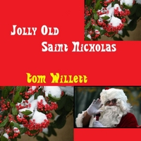 Tom Willett | Jolly Old Saint Nicholas