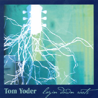 Tom Yoder | Laying Down Roots