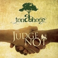 Ton a Hope | Judge Not