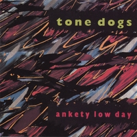 Tone Dogs | Ankety Low Day