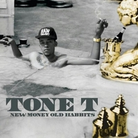 Tone T | New Money Old Habbits