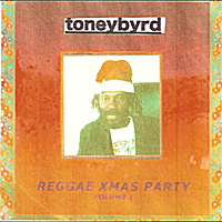 Toneybyrd | Reggae Xmas Party, Vol. 1