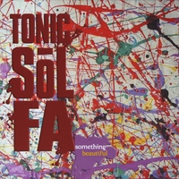Tonic Sol-fa | Something Beautiful